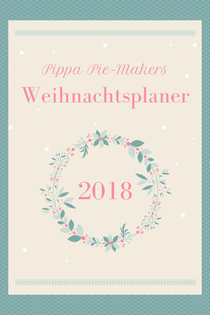 Weihnachtsplaner 2018 - Pippa Pie-Maker